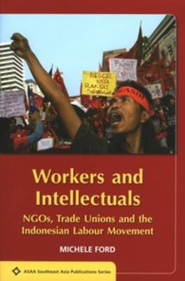 Workers and Intellectuals by Michele Ford