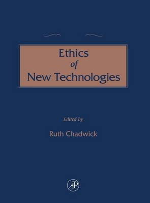 Concise Encyclopedia of the Ethics of New Technologies by Professor Ruth Chadwick