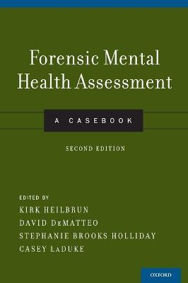 Forensic Mental Health Assessment by Kirk Heilbrun