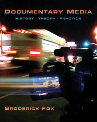 Documentary Media by Broderick Fox