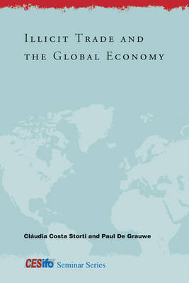 Illicit Trade and the Global Economy by Claudia Costa Storti