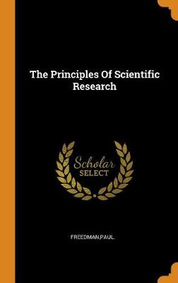 The Principles of Scientific Research by Paul Freedman