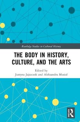 The Body in History, Culture, and the Arts book