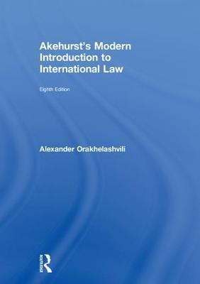 Akehurst's Modern Introduction to International Law by Alexander Orakhelashvili