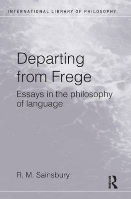 Departing from Frege by Mark Sainsbury