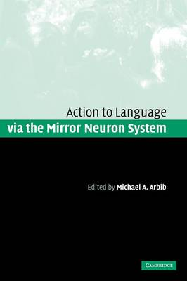 Action to Language via the Mirror Neuron System book