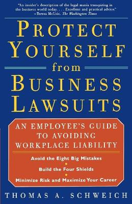 Protect from Business Lawsuits by Thomas A. Schweich