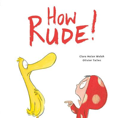 How Rude! by Clare Helen Welsh