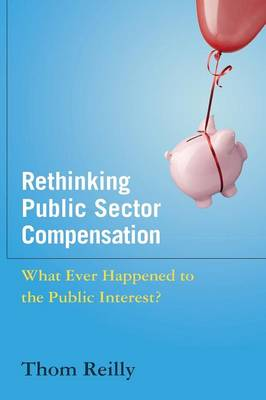 Rethinking Public Sector Compensation by Thom Reilly