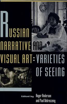 Russian Narrative and Visual Art by Roger B. Anderson