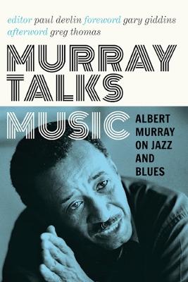 Murray Talks Music by Albert Murray