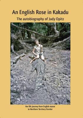 An English Rose in Kakadu by Judy Opitz