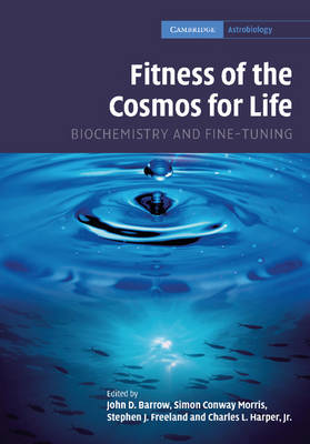 Fitness of the Cosmos for Life by John D. Barrow