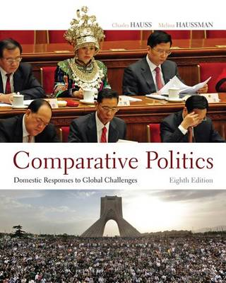 Comparative Politics: Domestic Responses to Global Challenges by Charles Hauss