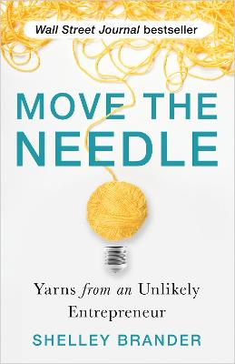 Move the Needle: Yarns from an Unlikely Entrepreneur book
