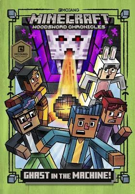 Ghast in the Machine: Minecraft Woodsword Chronicles Book 4 by Nick Eliopulos