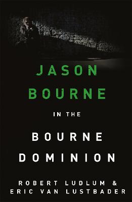 Robert Ludlum's The Bourne Dominion by Eric van Lustbader