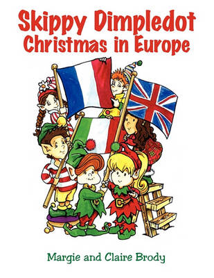 Skippy Dimpledot Christmas in Europe by Claire Brody