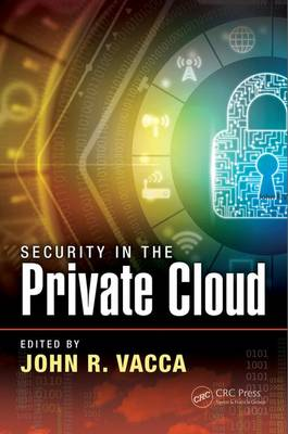 Security in the Private Cloud by John R. Vacca