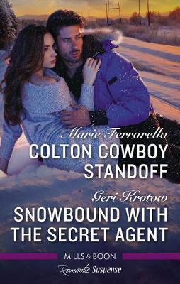 Colton Cowboy Standoff/Snowbound with the Secret Agent by Marie Ferrarella
