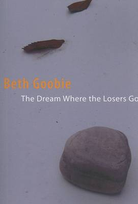 Dream Where the Losers Go by Beth Goobie