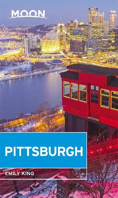 Moon Pittsburgh (Fourth Edition) by Emily King