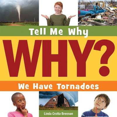 We Have Tornadoes by Linda Crotta Brennan