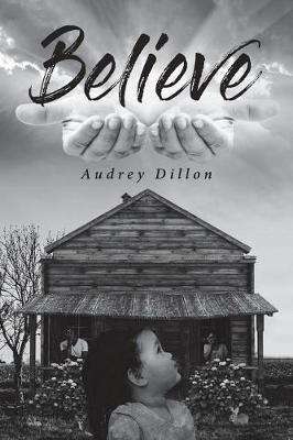 Believe by Audrey Dillon