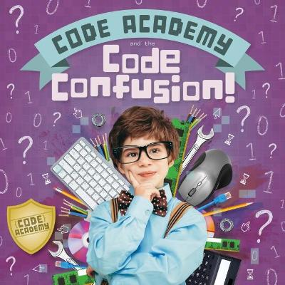 Code Academy and the Code Confusion! by Kirsty Holmes
