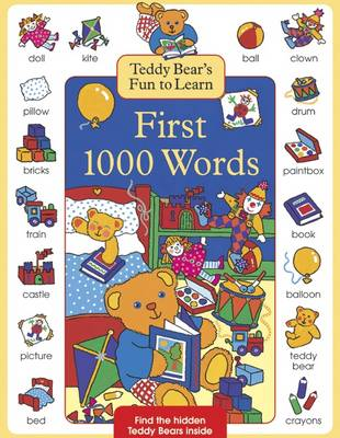 Teddy Bear's Fun to Learn First 1000 Words by Nicola Baxter