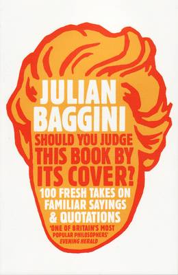 Should You Judge This Book by its Cover? by Julian Baggini