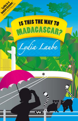 Is This the Way to Madagascar? by Lydia Laube