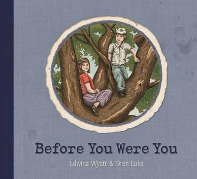 Before You Were You by ,Edwina Wyatt