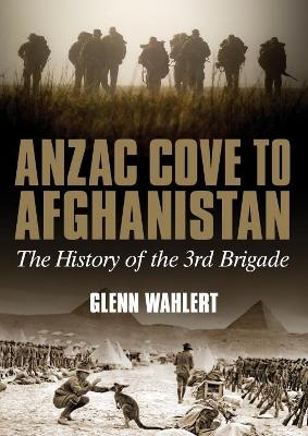 ANZAC Cove to Afghanistan by Glenn Wahlert
