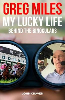 Greg Miles - My Lucky Life by John Craven