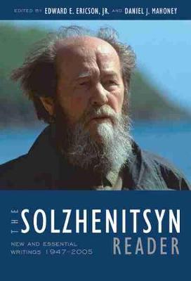The Solzhenitsyn Reader by Aleksandr Solzhenitsyn
