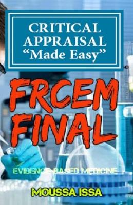 "FRCEM FINAL: CRITICAL APPRAISAL ""Made Easy"" by Moussa Issa"