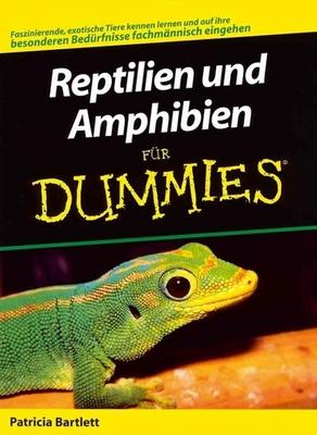 Reptilien und Amphibien fur Dummies by Patricia Bartlett