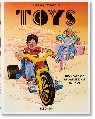 Toys. 100 Years of All-American Toy Ads book