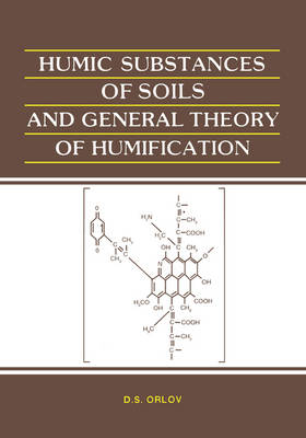 Humic Substances of Soils and General Theory of Humification by D.S. Orlov
