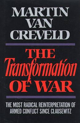 Transformation of War by Martin van Creveld