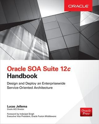 Oracle SOA Suite 12c Handbook by Lucas Jellema