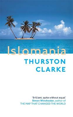 Islomania by Thurston Clarke