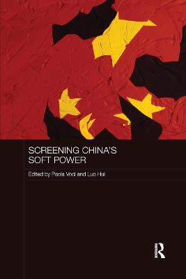Screening China's Soft Power by Paola Voci
