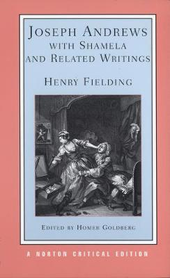 Joseph Andrews with Shamela and Related Writings by Henry Fielding