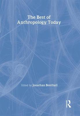 Best of 'Anthropology Today' by Jonathan Benthall