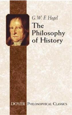 Philosophy of History by G. W. F. Hegel