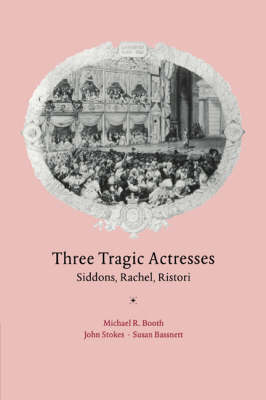 Three Tragic Actresses by Michael Booth