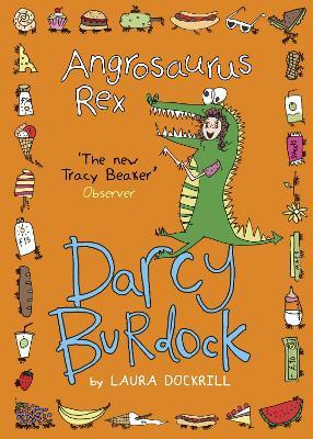 Darcy Burdock: Angrosaurus Rex by Laura Dockrill