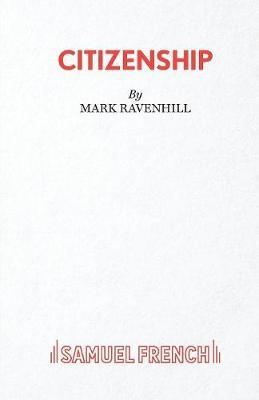 Citizenship by Mark Ravenhill
